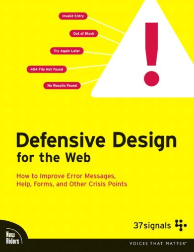 Defensive Design for the Web by Matt Linderman and Jason Fried